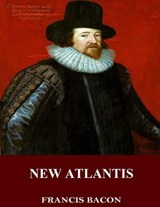 New Atlantis | Francis Bacon |