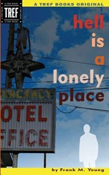 Hell Is a Lonely Place | Frank M. Young |