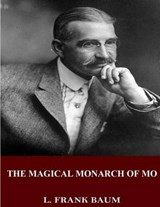The Magical Monarch of Mo | L. Frank Baum |