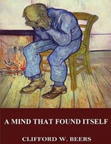 A Mind That Found Itself | Clifford W. Beers |