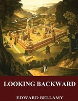 Looking Backward | Edward Bellamy |