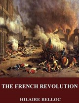 The French Revolution | Hilaire Belloc |