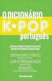 O Dicionario Kpop Portuguese (the Kpop Dictionary)