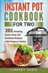 Instant Pot Cookbook for Two | Lindsey Haris |