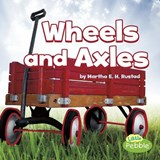 Wheels and Axles | Martha E. H. Rustad |