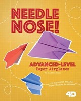 Needle Nose! Advanced-Level Paper Airplanes | Marie Buckingham |