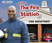 A Visit to the Fire Station | Blake A. Hoena |