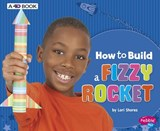 How to Build a Fizzy Rocket | Lori Shores |