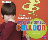 How to Make a Mystery Smell Balloon | Lori Shores |