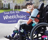 Some Kids Use Wheelchairs | Lola M. Schaefer |