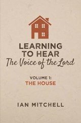 Learning to Hear the Voice of the Lord | Ian Mitchell |