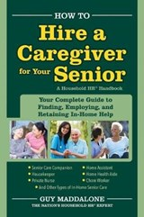 How to Hire a Caregiver for Your Senior | Guy Maddalone |