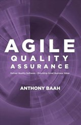 Agile Quality Assurance | Anthony Baah |