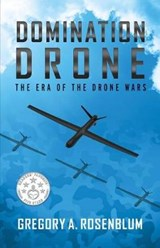 Domination Drone | Gregory A. Rosenblum |