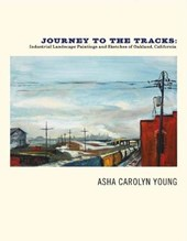 Journey to the Tracks | Asha Carolyn Young |