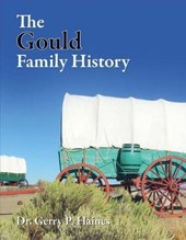 The Gould Family History | Gerry P. Haines |
