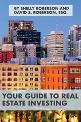 Your Guide to Real Estate Investing | David S. Roberson |