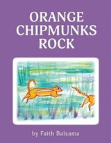 Orange Chipmunks Rock | Faith Balsama |