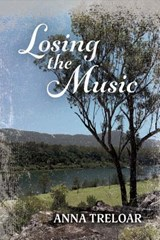 Losing the Music | Anna Treloar |