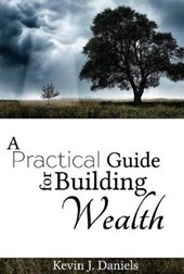 A Practical Guide for Building Wealth