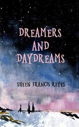 Dreamers and Daydreams | Sheen Francis Reyes |