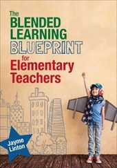 The Blended Learning Blueprint for Elementary Teachers | Jayme Linton |