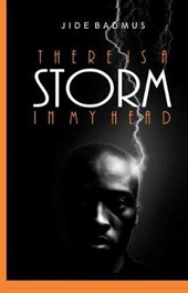There Is a Storm in My Head | Jide Badmus |