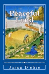 Peaceful Land (John and Ela, #2) | Jason D'ebre |