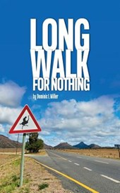 Long Walk for Nothing | Mr Dominic L. Miller |