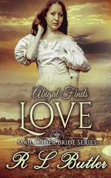Abigail Finds Love | R. L. Butler |