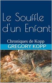 Le Souffle d'un Enfant (Chroniques de Kopp, #4)