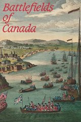 Battlefields of Canada | Mary Beacock Fryer |