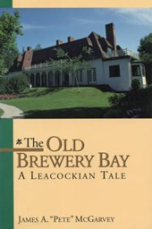 The Old Brewery Bay | James A. McGarvey |