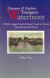 Discover & Explore Toronto's Waterfront | Mike Filey |