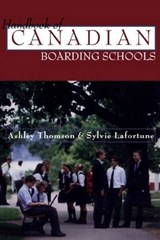 Handbook of Canadian Boarding Schools | Ashley Thomson |