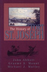 The History of Fort St. Joseph | Graeme Mount |