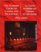 The Supreme Court of Canada and Its Justices 1875-2000 | Dundurn Group |