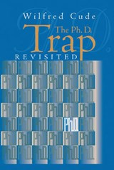 The Ph.D. Trap Revisited | Wilfred Cude |