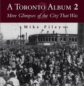 A Toronto Album | Mike Filey |
