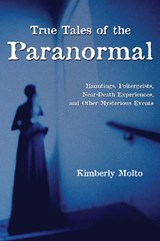True Tales of the Paranormal | Kimberly Molto |