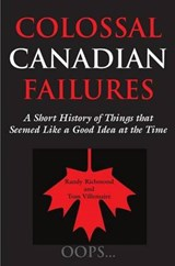 Colossal Canadian Failures | Randy Richmond |