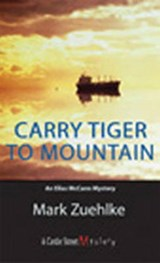 Carry Tiger to Mountain | Mark Zuehlke |