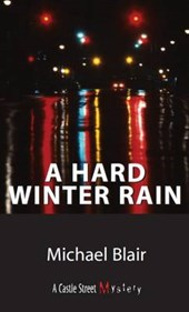 A Hard Winter Rain | Michael J. Blair |