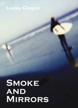 Smoke and Mirrors | Lesley Choyce |