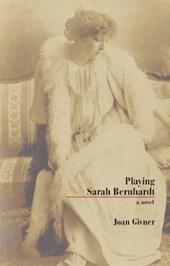 Playing Sarah Bernhardt
