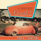 I'll Never Forget My First Car | Bill Sherk |