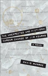 The Unexpected and Fictional Career Change of Jim Kearns | David Munroe |