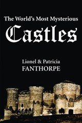 The World's Most Mysterious Castles | Lionel Fanthorpe |