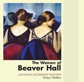 The Women of Beaver Hall | Evelyn Walters |