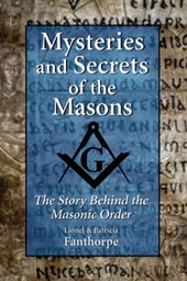 Mysteries and Secrets of the Masons | Lionel Fanthorpe |